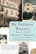 My Fathers' Houses: Memoir of a Family by Steven V. Roberts