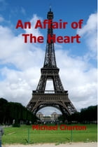 An Affair of the Heart by Michael Charton