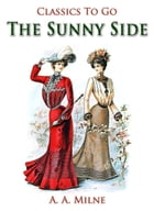 The Sunny Side by A. A. Milne