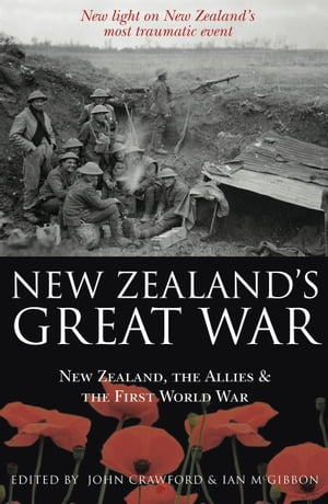 New Zealand's Great War New Zealand,  the Allies and the First World War