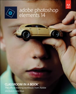 Book Adobe Photoshop Elements 14 Classroom in a Book by John Evans