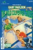 The Wild Culpepper Cruise by Gary Paulsen