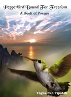 Pepperbird Bound For Freedom: A Book of Poems by Togba-Nah Tipoteh