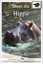 Meet the Hippo: Educational Version by Caitlind L. Alexander