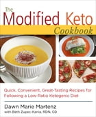 The Modified Keto Cookbook: Quick, Convenient Great-Tasting Recipes by Dawn Marie Martenz