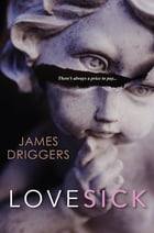 Lovesick by James Driggers