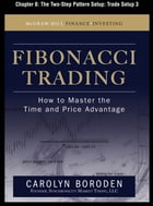 Fibonacci Trading, Chapter 8 - The Two-Step Pattern Setup: Trade Setup 3 by Carolyn Boroden