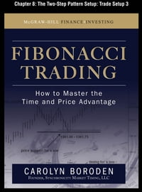 Fibonacci Trading, Chapter 8 - The Two-Step Pattern Setup: Trade Setup 3