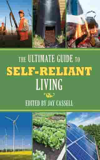 Ultimate Guide to Self-Reliant Living, The by Jay Cassell