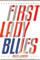 First Lady Blues by Riley James