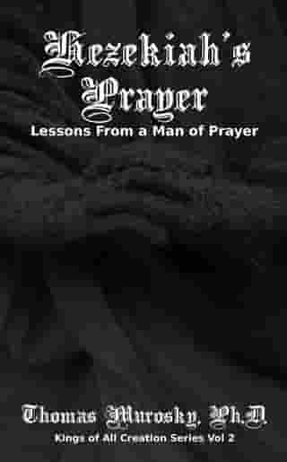 Hezekiah's Prayer: Lessons From a Man of Prayer