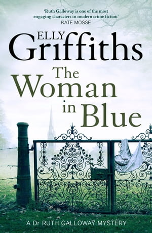 The Woman In Blue The Dr Ruth Galloway Mysteries 8