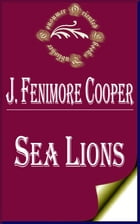 Sea Lions; Or, The Lost Sealers by James Fenimore Cooper