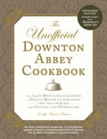 The Unofficial Downton Abbey Cookbook, Revised Edition 902810d3-de45-4dc9-8b51-3f822308ad45