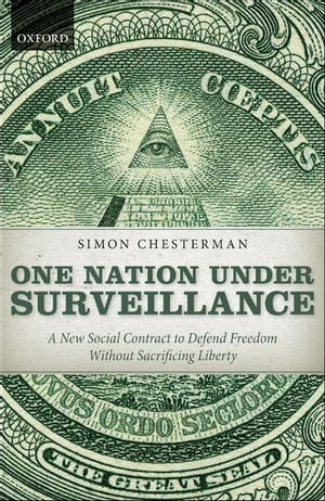 One Nation Under Surveillance A New Social Contract to Defend Freedom Without Sacrificing Liberty