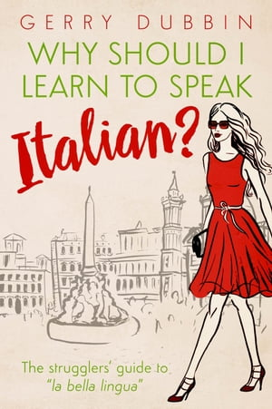 Why Should I Learn to Speak Italian? by Gerry Dubbin