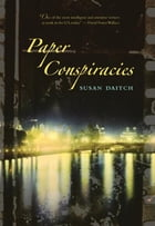 Paper Conspiracies by Susan Daitch