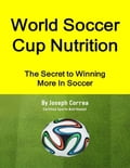 World Soccer Cup Nutrition: The Secret to Winning More In Soccer 3570a74d-8d66-4b98-b29c-c51101c68ab5