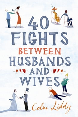Book 40 Fights Between Husbands and Wives by Colm Liddy