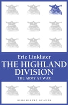 The Highland Division: The Army at War Series