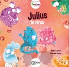 Julius le virus: Collection BAMBOU by Nadia Leroux