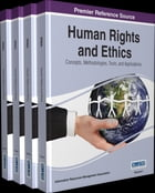 Human Rights and Ethics: Concepts, Methodologies, Tools, and Applications by Information Resources Management Association