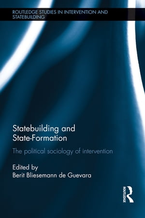 Statebuilding and State-Formation The Political Sociology of Intervention