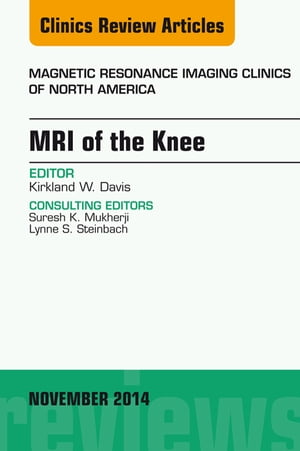 MRI of the Knee,  An Issue of Magnetic Resonance Imaging Clinics of North America,