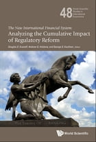 The New International Financial System: Analyzing the Cumulative Impact of Regulatory Reform