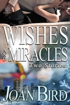 Wishes and Miracles by Joan Bird