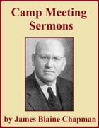Camp Meeting Sermons by James Blaine Chapman
