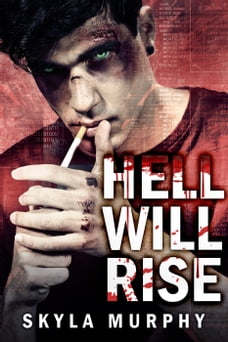Hell Will Rise: The Bloodthirst Mafia Series, #1