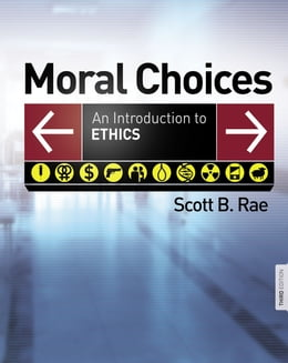 Book Moral Choices: An Introduction to Ethics by Scott Rae