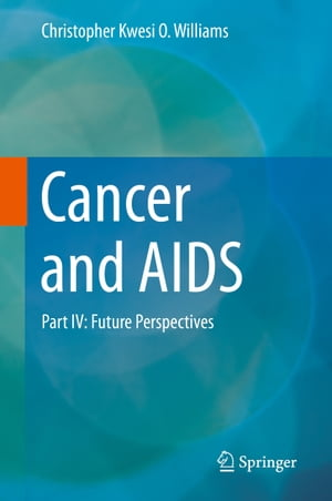 Cancer and AIDS: Part IV: Future Perspectives