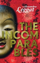 The Incomparables by Alexandra Leggat