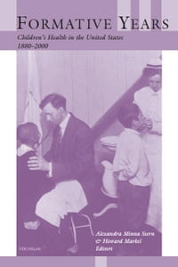 Formative Years: Children's Health in the United States, 1880-2000