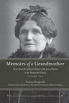 Memoirs of a Grandmother: Scenes from the Cultural History of the Jews of Russia in the Nineteenth Century, Volume Two by Pauline Wengeroff