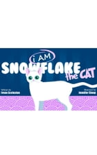 I AM Snowflake the Cat: Children's Picture Book by Irene Eccleston