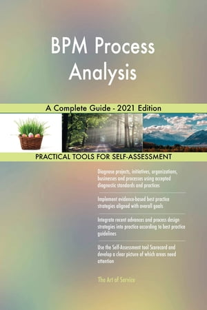 BPM Process Analysis A Complete Guide - 2021 Edition by Gerardus Blokdyk