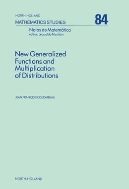 Book New Generalized Functions and Multiplication of Distributions by Colombeau, J.F.
