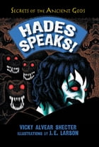 Hades Speaks!: A Guide to the Underworld by the Greek God of the Dead by Vicky Alvear Shecter