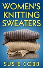 Women's Knitting Sweaters by Susie Cobb