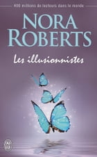 Les illusionnistes by Nora Roberts