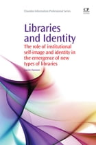 Libraries and Identity: The Role Of Institutional Self-Image And Identity In The Emergence Of New…