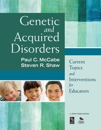 Genetic and Acquired Disorders: Current Topics and Interventions for Educators