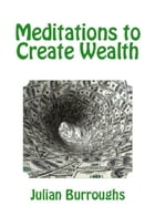 Meditations to Create Wealth