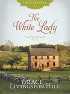 The White Lady by Grace Livingston Hill