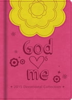 God Hearts Me 2015 Devotional Collection by Various