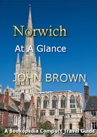 Norwich At A Glance by John Brown