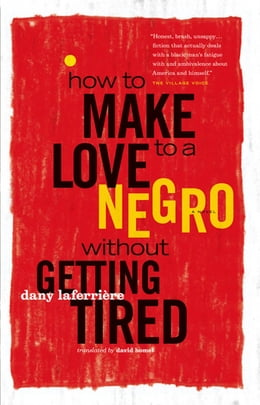 Book How to Make Love to a Negro Without Getting Tired by Dany LaFerriere